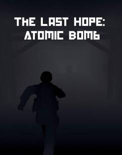 The Last Hope: Atomic Bomb